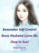 Remember Self-Control: Bossy Husband Loves Me Deep to Soul