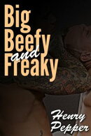 Big, Beefy and Freaky