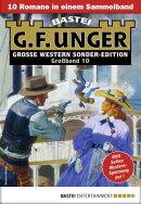 G. F. Unger Sonder-Edition Großband 10 - Western-Sammelband