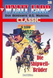 Wyatt Earp Classic 28 ? WesternDie Shipwell-Br?der【電子書籍】[ William Mark ]