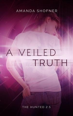A Veiled Truth【電子書籍】[ Amanda Shofner ]