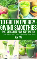 10 Green Energy-Giving Smoothies That Detoxifies Your Body System