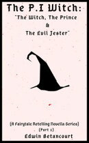 The P.I Witch: The Witch, The Prince & The Evil Jester (A Fairytale Retelling Novella Series) [Part 1]