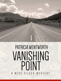 Vanishing PointA Miss Silvery Mystery #25【電子書籍】[ Patricia Wentworth ]