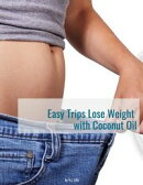Easy Trips Lose Weight with Coconut Oil