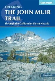 The John Muir TrailThrough the Californian Sierra Nevada【電子書籍】[ Alan Castle ]