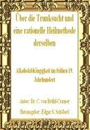 Über die Trunksucht und eine rationelle Heilmethode derselben (aus dem Jahre 1819)
