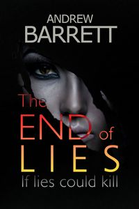 The End of Lies【電子書籍】[ Andrew Barrett ]