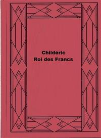 Child?ric,RoidesFrancs,(tomesecond)