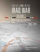 The U.S. Army in the Iraq War Volume 2: Surge and Withdrawal 2007 ? 2011