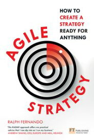 Agile Strategy【電子書籍】[ Ralph Fernando ]
