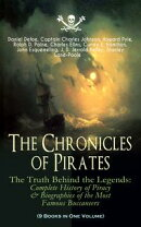 The Chronicles of Pirates ? The Truth Behind the Legends: Complete History of Piracy & Biographies of the M…