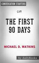 The First 90 Days: Proven Strategies for Getting Up to Speed Faster and Smarter, Updated and Expanded​​​…