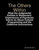 The Others Within: What the Judgmental Entities in Westerners' Experiences of Psychosis Inform Us About Cul…