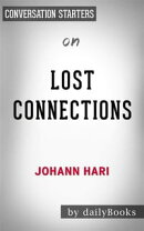 Lost Connections:?Why You're Depressed and How to Find Hope?by Johann Hari | Conversation Starters
