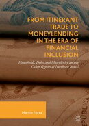 From Itinerant Trade to Moneylending in the Era of Financial Inclusion