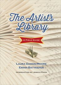 The Artist's LibraryA Field Guide【電子書籍】[ Laura Damon-Moore ]
