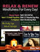 Relax & Renew: Mindfulness For Every Day! - 4 In 1 Box Set: 4 In 1 Box Set: Book 1: 11 Simple Yoga Poses For…