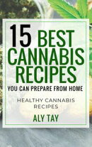 15 Best Cannabis Recipes You Can Prepare From Home