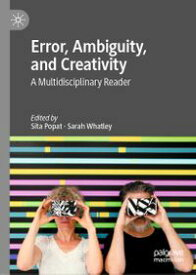 Error, Ambiguity, and CreativityA Multidisciplinary Reader【電子書籍】