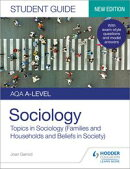 AQA A-level Sociology Student Guide 2: Topics in Sociology (Families and households and Beliefs in society)