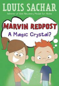 Marvin Redpost #8: A Magic Crystal?【電子書籍】[ Louis Sachar ]