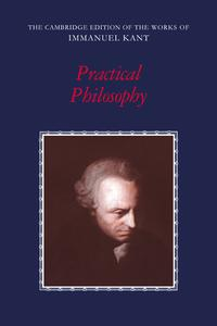 Practical Philosophy【電子書籍】[ Immanuel Kant ]