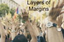 Layers of Margins