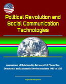 Political Revolution and Social Communication Technologies: Assessment of Relationship Between Cell Phone Us…
