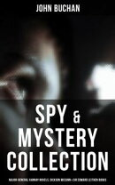 Spy & Mystery Collection: Major-General Hannay Novels, Dickson McCunn Trilogy & Sir Edward Leithen Series (C…