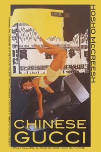 Chinese Gucci【電子書籍】[ Hosho McCreesh ]