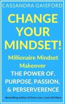 Change Your Mindset: Millionaire Mindset Makeover
