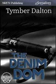 The Denim Dom【電子書籍】[ Tymber Dalton ]