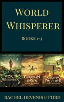 World Whisperer Fantasy Box Set 1-3: World Whisperer, Guardian of Dawn, Shaper's Daughter