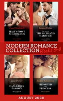 Modern Romance August 2020 Books 5-8: Italy's Most Scandalous Virgin / The Terms of the Sicilian's Marriage / The Price of a Dangerous Passion / Promoted to His Princess (Mills & Boon e-Book Collections)