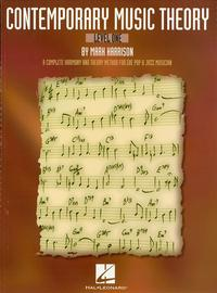 Contemporary Music Theory - Level OneA Complete Harmony and Theory Method for the Pop and Jazz Musician【電子書籍】[ Mark Harrison ]