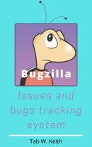 Bugzilla: Issues and bugs tracking system