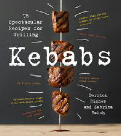 Kebabs75 Recipes for Grilling【電子書籍】[ Sabrina Baksh ]