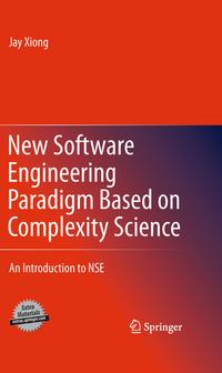 NewSoftwareEngineeringParadigmBasedonComplexityScienceAnIntroductiontoNSE