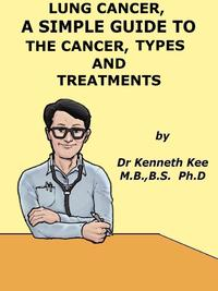 LungCancer,ASimpleGuideToTheCancer,TypesAndTreatments