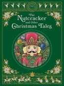 The Nutcracker and Other Christmas Tales (Barnes & Noble Collectible Editions)