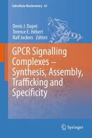 GPCR Signalling Complexes ? Synthesis, Assembly, Trafficking and Specificity