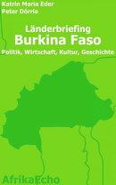 AfrikaEcho Länderbriefing Burkina Faso - Politik, Wirtschaft, Kultur, Geschichte