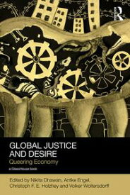 Global Justice and DesireQueering Economy【電子書籍】