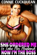 She Ordered Me To Take Her Husband – Now I'm The Boss : Cuckqueans 12 (Threesome Erotica Menage Erotica Le…