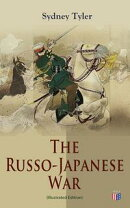 The Russo-Japanese War (Illustrated Edition)