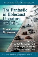 The Fantastic in Holocaust Literature and Film