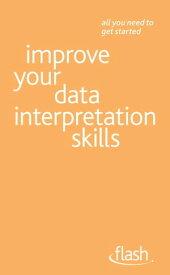 Improve Your Data Interpretation Skills: Flash【電子書籍】[ Sally Vanson ]