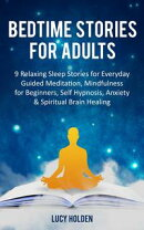 Bedtime Stories for Adults: 9 Relaxing Sleep Stories for Everyday Guided Meditation, Mindfulness for Beginne…