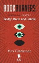 Badge, Book, and Candle (Bookburners Season 1 Episode 1)